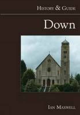 Down History & Guide by Dr. Ian Maxwell