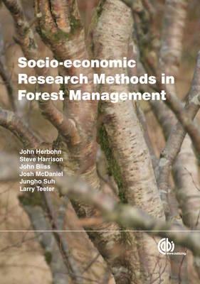 Socio-economic Research Methods in Forest Management by John (University of Queensland) Herbohn, S. Harrison, J. Bliss, J. McDaniel