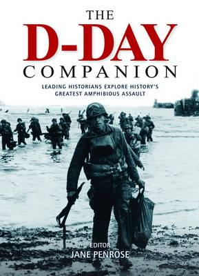The D-Day Companion by 12 World-leading Historians