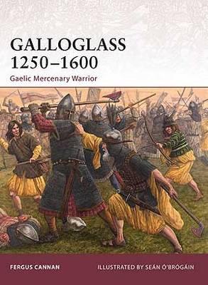 Galloglass 1250-1600 Gaelic Mercenary Warrior by Fergus Cannan
