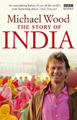 The Story of India by Michael Wood