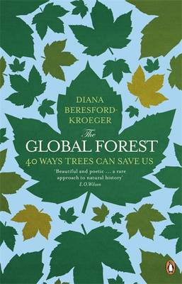The Global Forest 40 Ways Trees Can Save Us by Diana Beresford Kroeger