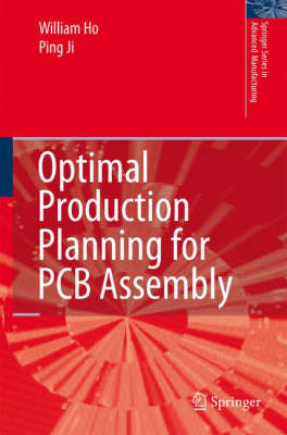 Optimal Production Planning for PCB Assembly by William Ho, Ping Ji
