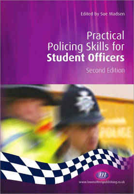 Practical Policing Skills for Student Officers by Sue Madsen