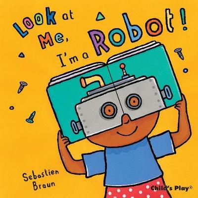 I'm a Robot! by Anna Nilsen