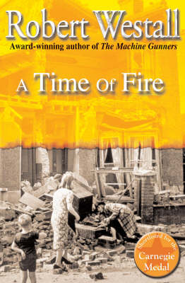 A Time of Fire by Robert Westall