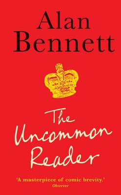 The Uncommon Reader by Alan Bennett