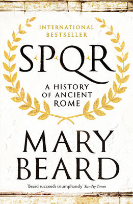 SPQR A History of Ancient Rome by Mary Beard