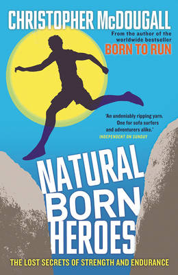 Natural Born Heroes by Christopher McDougall