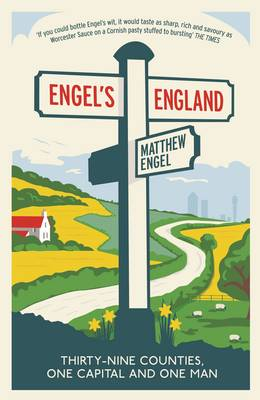 Engel's England Thirty-Nine Counties, One Capital and One Man by Matthew Engel