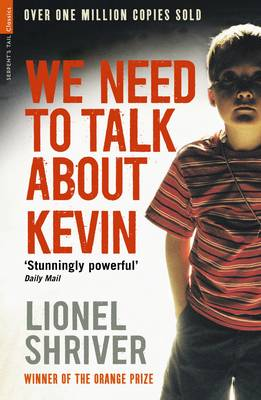 We Need to Talk About Kevin : Film tie-in edition by Lionel Shriver