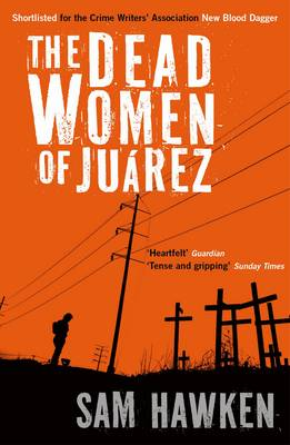 The Dead Women of Juarez by Sam Hawken
