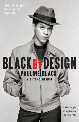 Black by Design: A 2-tone Memoir by Pauline Black