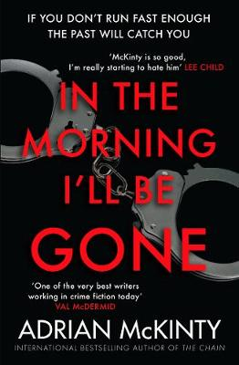 In the Morning I'll be Gone Sean Duffy 3 by Adrian McKinty