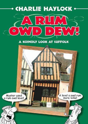 A Rum Owd Dew! by Charlie Haylock