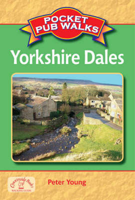 Pocket Pub Walks in the Yorkshire Dales by Peter Young