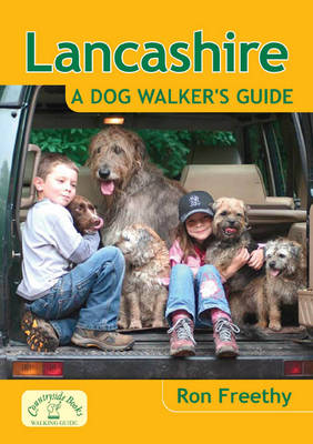 Lancashire: A Dog Walker's Guide by Ron Freethy