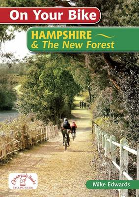 On Your Bike Hampshire & the New Forest by Mike Edwards