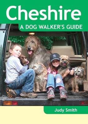 Cheshire - a Dog Walker's Guide by Judy Smith