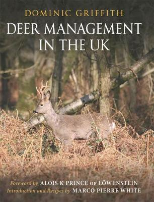 Deer Management in the UK by Dominic Griffith, Alois K. Prince