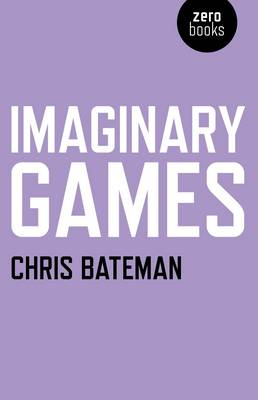 Imaginary Games by Chris Bateman