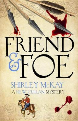 Friend & Foe A Hew Cullan Mystery by Shirley McKay