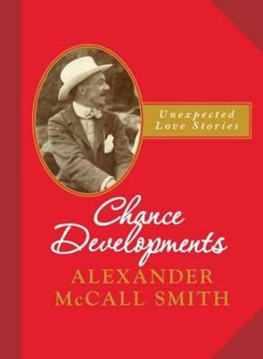 Chance Developments by Alexander McCall Smith