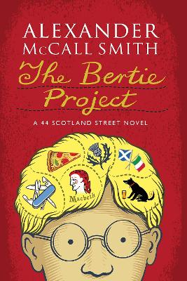 The Bertie Project A 44 Scotland Street Novel by Alexander McCall Smith