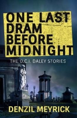 Cover for One Last Dram Before Midnight by Denzil Meyrick