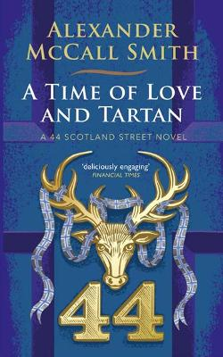 Cover for A Time of Love and Tartan by Alexander McCall Smith