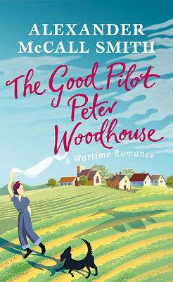 Cover for The Good Pilot, Peter Woodhouse by Alexander McCall Smith