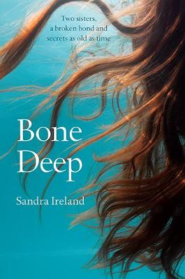 Cover for Bone Deep by Sandra Ireland