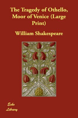 The Tragedy of Othello, Moor of Venice by William Shakespeare