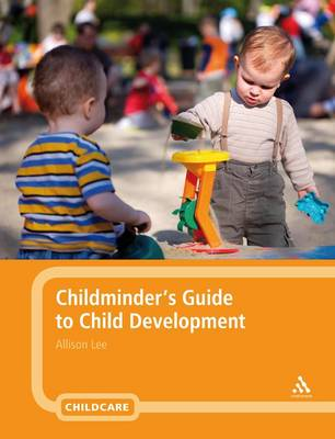 Childminder's Guide to Child Development by Allison Lee