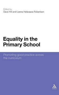 Equality in the Primary School Promoting Good Practice Across the Curriculum by Dave Hill, Leena Helavaara Robertson