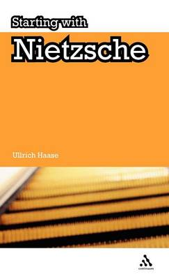 Starting with Nietzsche by Ullrich Haase