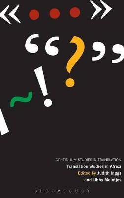 Translation Studies in Africa Central Issues in Interpreting and Literary and Media Translation by Judith Inggs