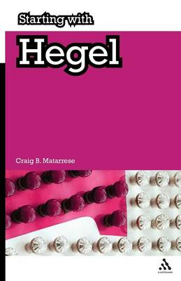 Starting with Hegel by Craig B. Matarrese