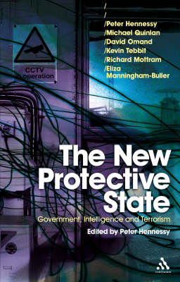 The New Protective State Government, Intelligence and Terrorism by Peter Hennessy