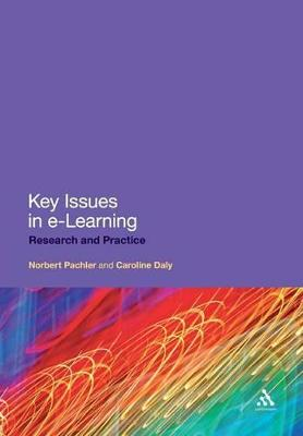 Key Issues in e-Learning Research and Practice by Norbert Pachler, Caroline Daly