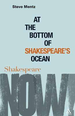 At the Bottom of Shakespeare's Ocean by Steve Mentz