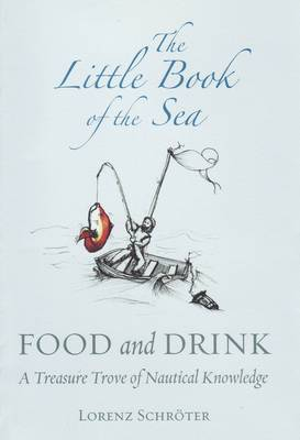 The Little Book of the Sea Food and Drink by Lorenz Schroter
