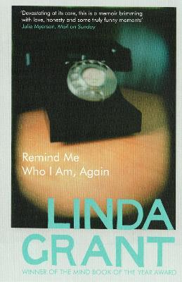 Remind Me Who I am, Again by Linda Grant