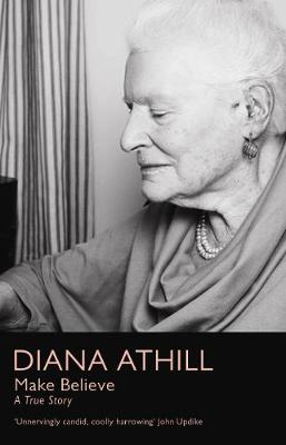 Make Believe A True Story by Diana Athill