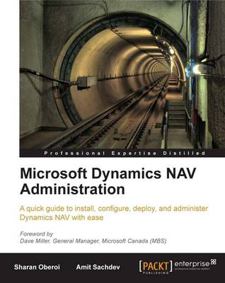Microsoft Dynamics NAV Administration by Amit Sachdev, Sharan Oberoi
