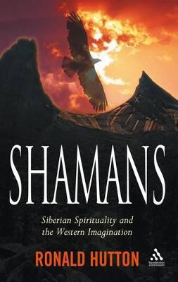 Shamans Siberian Spirituality and the Western Imagination by Ronald Hutton