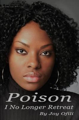 Poison: I No Longer Retreat by Joy Ofili