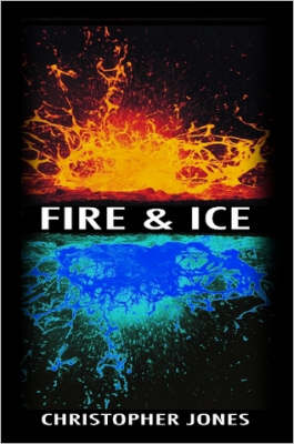 Fire and Ice by Christopher Jones