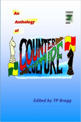 Counter Culture Anthology by Tim Bragg (Editor), Terry Burgoyne, Patrick Antony Harrington, Al Martin