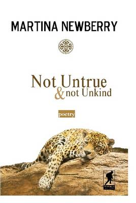 Not Untrue and Not Unkind by Martina Newberry